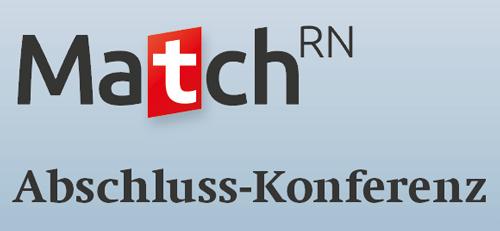 MatchRN Abschluss-Konferenz